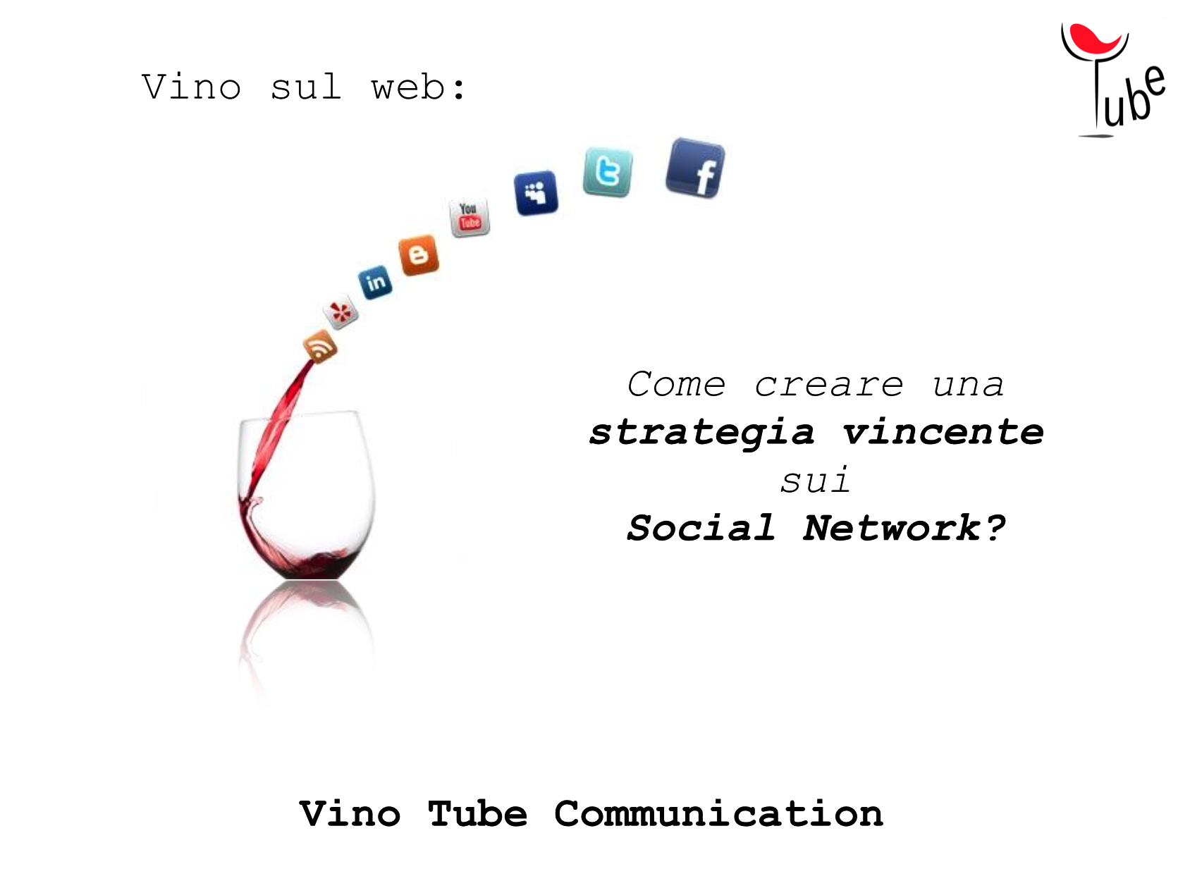 Vino Tube: costruire una Brand Reputation