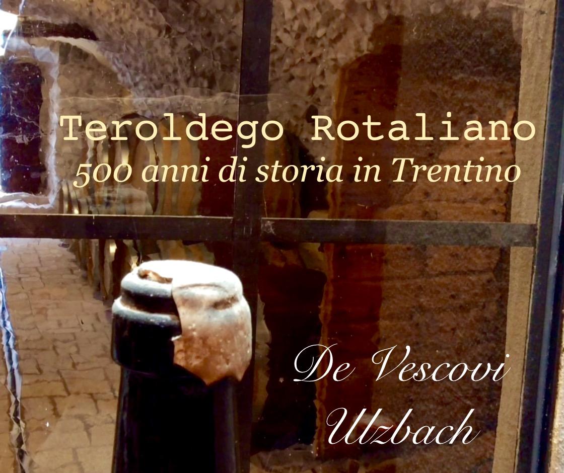 Teroldego De Vescovi : 500 anni di storia in Trentino