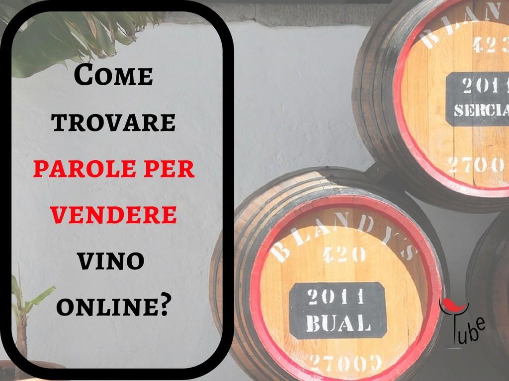 Come trovare parole per vendere vino online