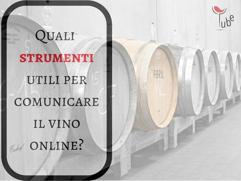 Quali sono gli strumenti utili per comunicare il vino online