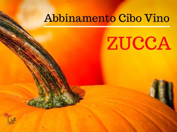 ZUCCA | Consigli di Abbinamento Cibo Vino online