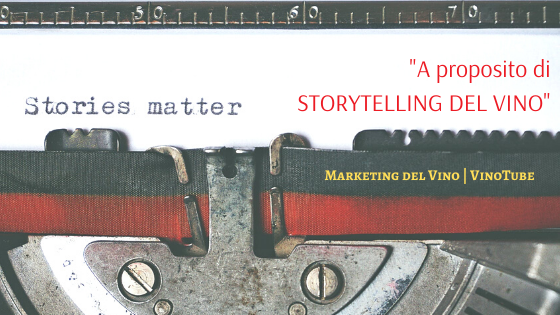 A proposito di STORYTELLING DEL VINO | Marketing del Vino