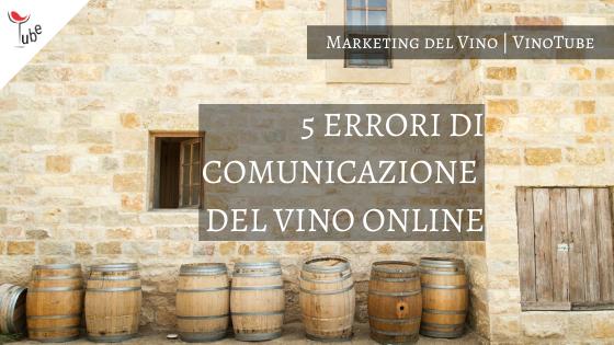 5 ERRORI DI COMUNICAZIONE DEL VINO ONLINE | Marketing del Vino