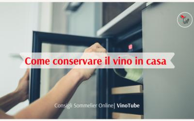 Come conservare il vino in casa (GUIDA) | Consigli Sommelier Online