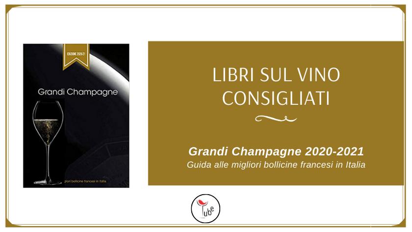 Libri sul Vino Consigliati: Grandi Champagne 2020-2021