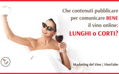 Marketing del Vino online | Che contenuti meglio pubblicare: LUNGHI o CORTI?