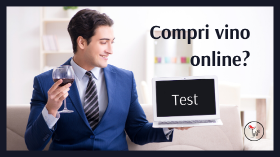 Comprare Vino Online: cosa miglioreresti? (sondaggio gratis)