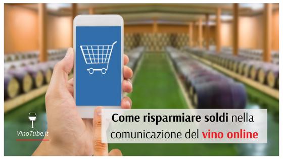 Come Risparmiare Soldi nella Comunicazione del Vino Online