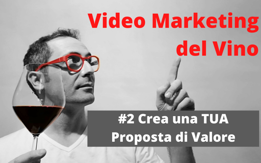 #2 Video Marketing del Vino Online | Crea una proposta di VALORE
