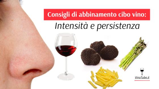 Consigli di abbinamento cibo vino: Intensità e persistenza